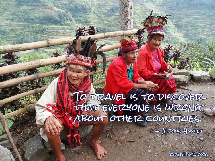 Great travel quotes: To travel is to discover that everyone is wrong about other countries.