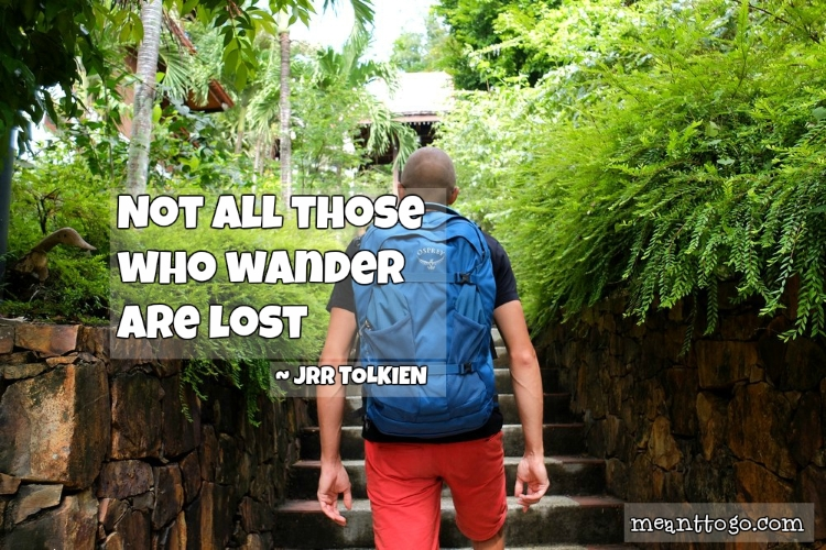 Travel quotes: Not all those who wander are lost.
