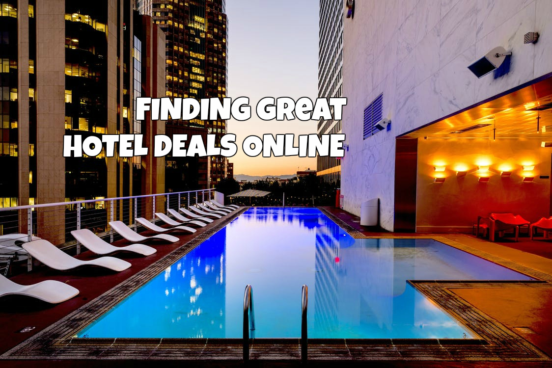 tips on finding great hotel deals